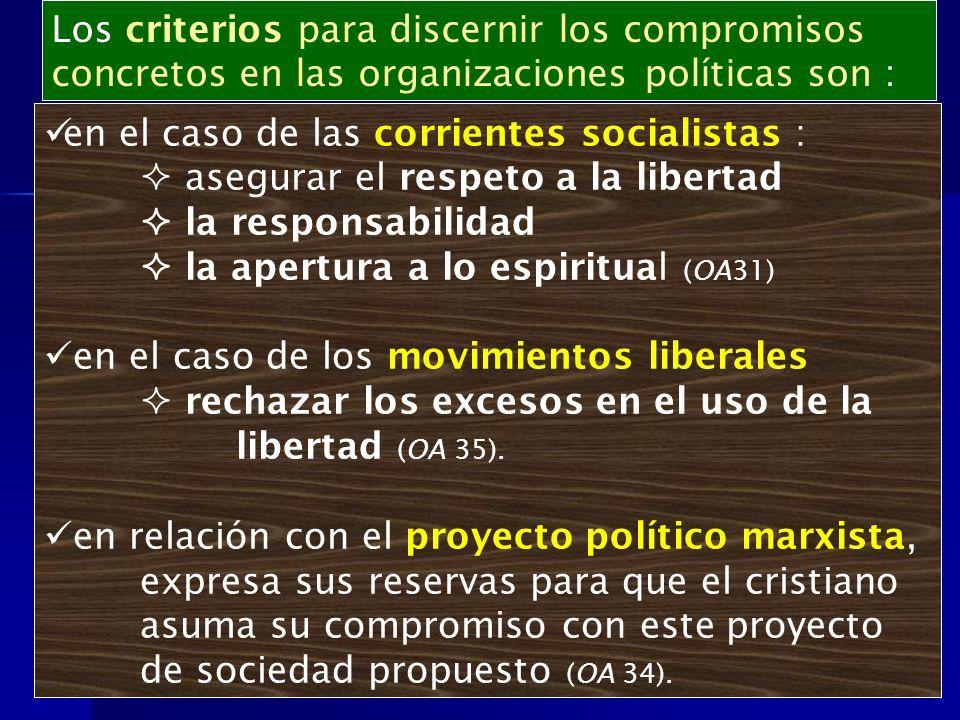 Los criterios para discernir los compromisos concretos en las organizaciones políticas son :