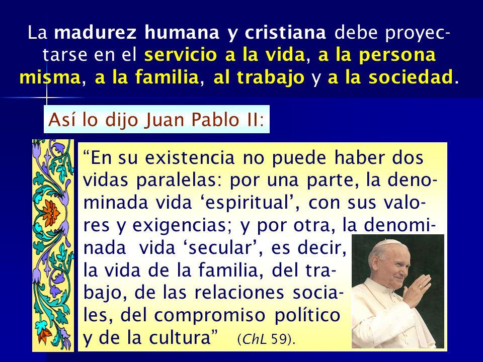 Así lo dijo Juan Pablo II: