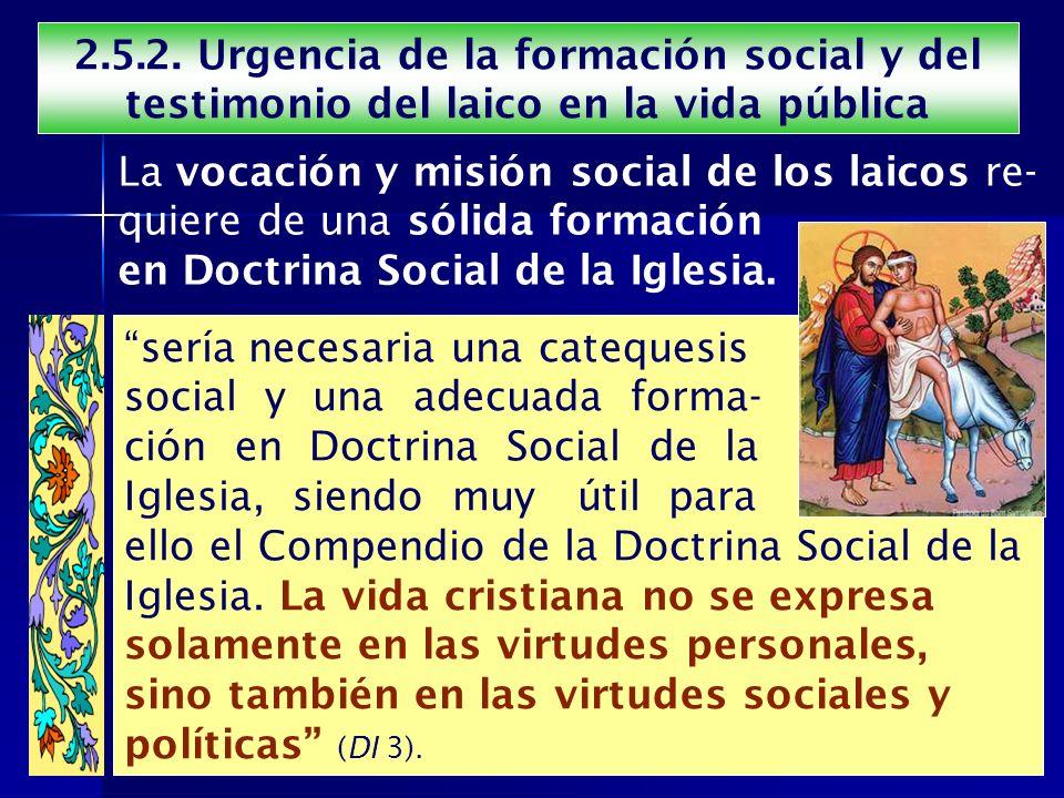 2.5.2. Urgencia de la formación social y del testimonio del laico en la vida pública