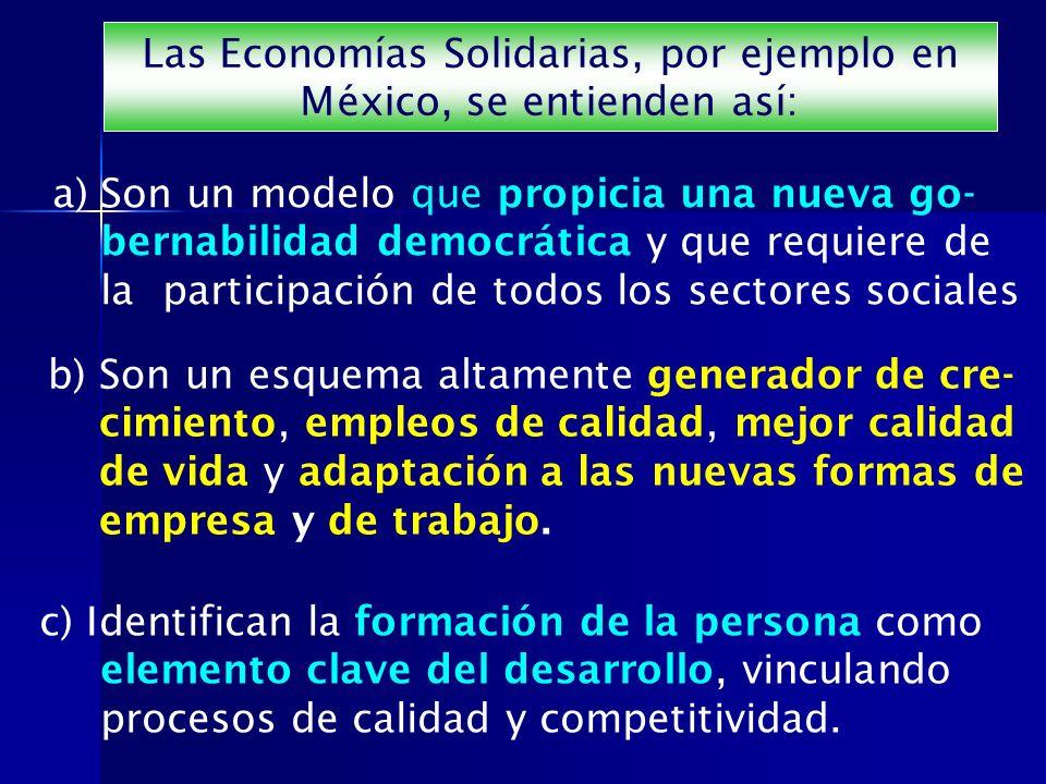 Las Economías Solidarias, por ejemplo en México, se entienden así: