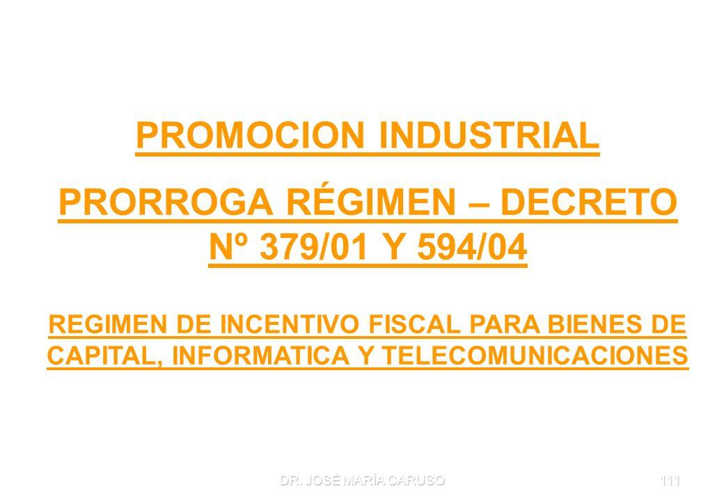 PROMOCION INDUSTRIAL PRORROGA RÉGIMEN – DECRETO Nº 379/01 Y 594/04