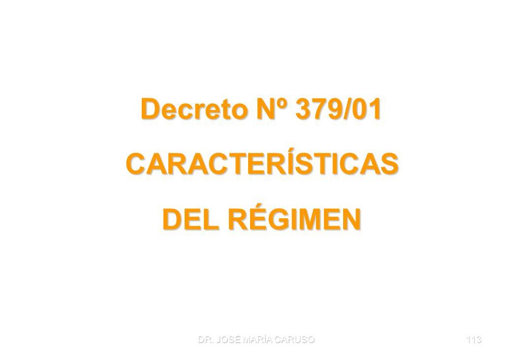 Decreto Nº 379/01 CARACTERÍSTICAS DEL RÉGIMEN