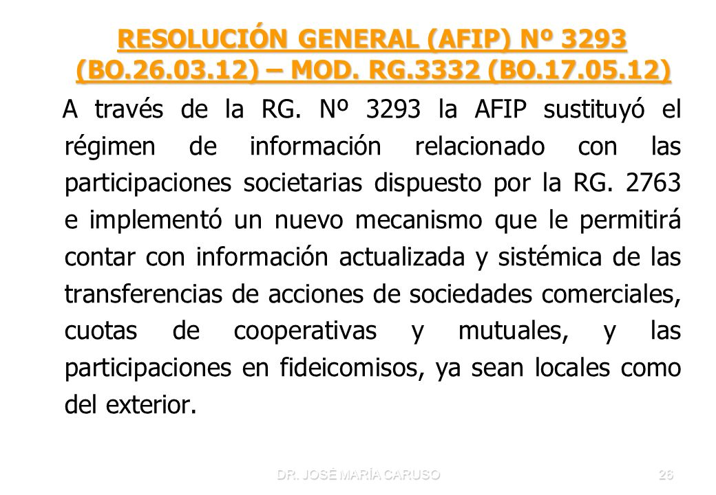 RESOLUCIÓN GENERAL (AFIP) Nº 3293 (BO. 26. 03. 12) – MOD. RG. 3332 (BO