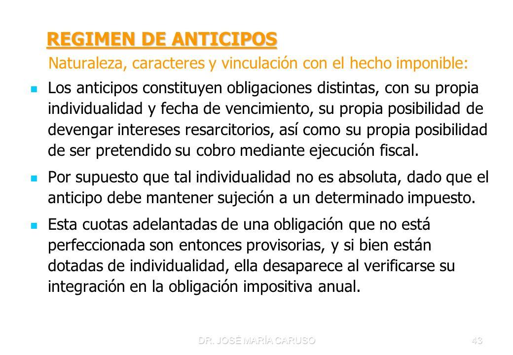 REGIMEN DE ANTICIPOS Naturaleza, caracteres y vinculación con el hecho imponible: