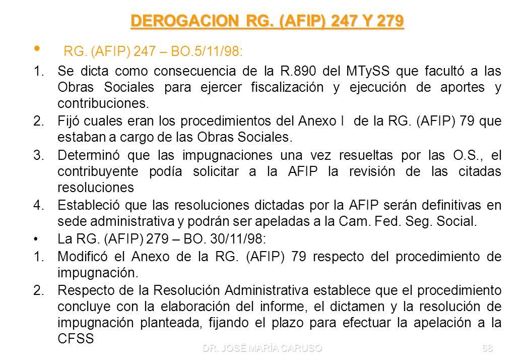 RG. (AFIP) 247 – BO.5/11/98: DEROGACION RG. (AFIP) 247 Y 279
