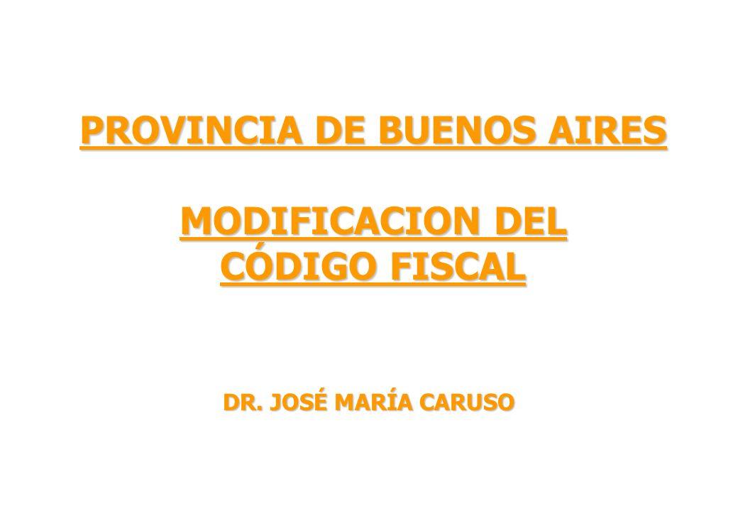 PROVINCIA DE BUENOS AIRES MODIFICACION DEL CÓDIGO FISCAL