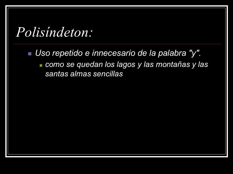 Polisíndeton: Uso repetido e innecesario de la palabra y .