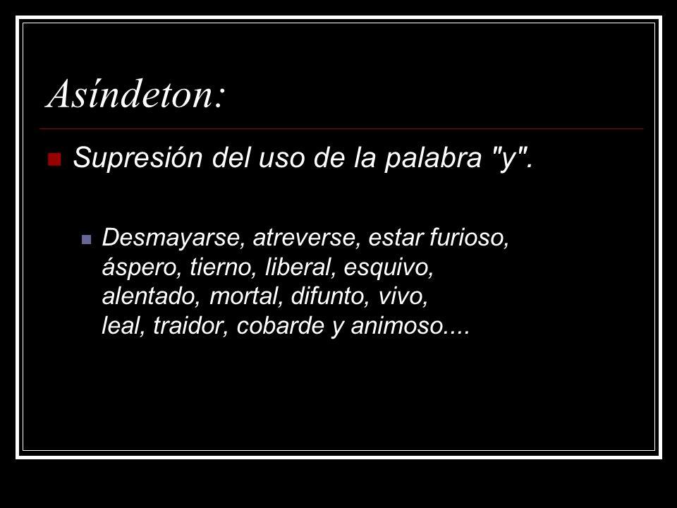 Asíndeton: Supresión del uso de la palabra y .