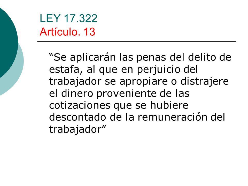 LEY 17.322 Artículo. 13