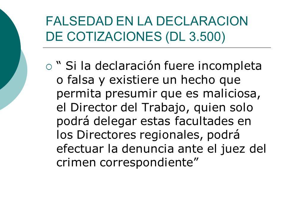 FALSEDAD EN LA DECLARACION DE COTIZACIONES (DL 3.500)