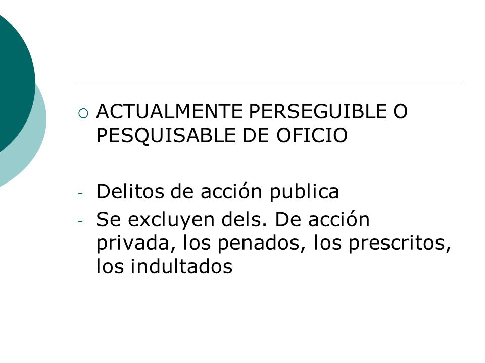 ACTUALMENTE PERSEGUIBLE O PESQUISABLE DE OFICIO
