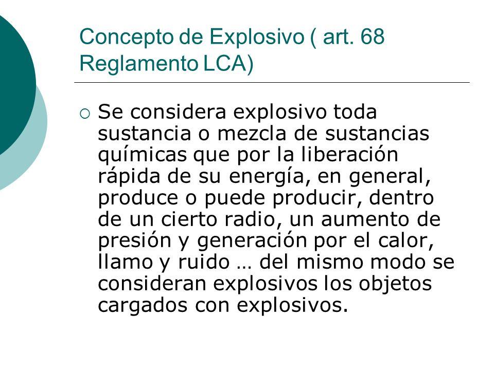 Concepto de Explosivo ( art. 68 Reglamento LCA)
