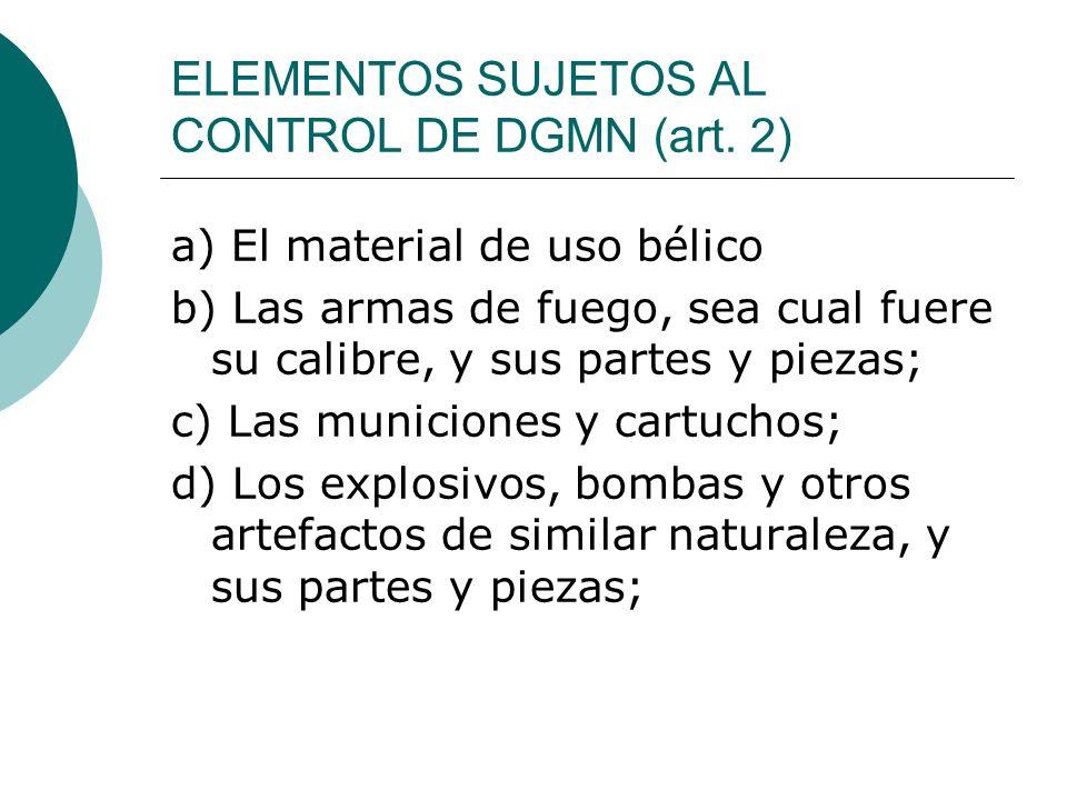 ELEMENTOS SUJETOS AL CONTROL DE DGMN (art. 2)