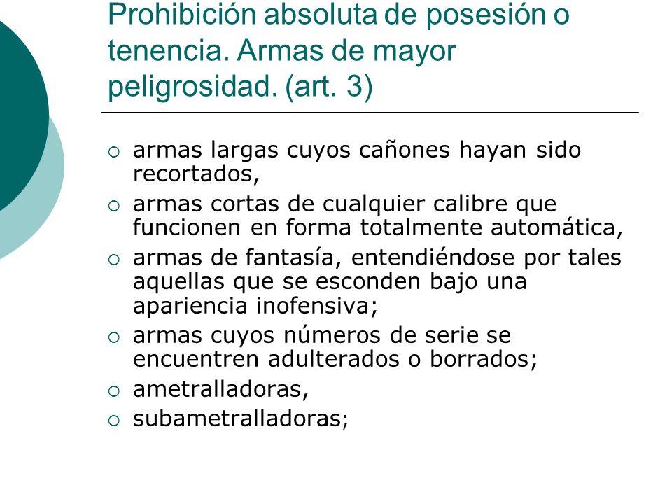 Prohibición absoluta de posesión o tenencia