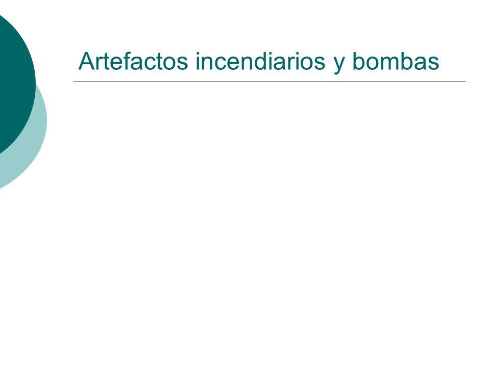 Artefactos incendiarios y bombas