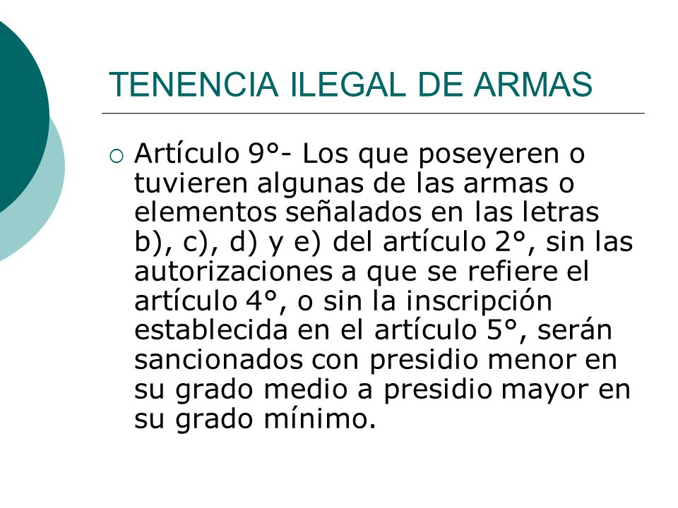 TENENCIA ILEGAL DE ARMAS