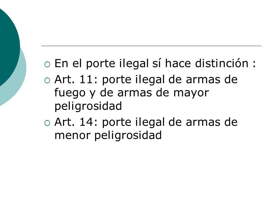 En el porte ilegal sí hace distinción :