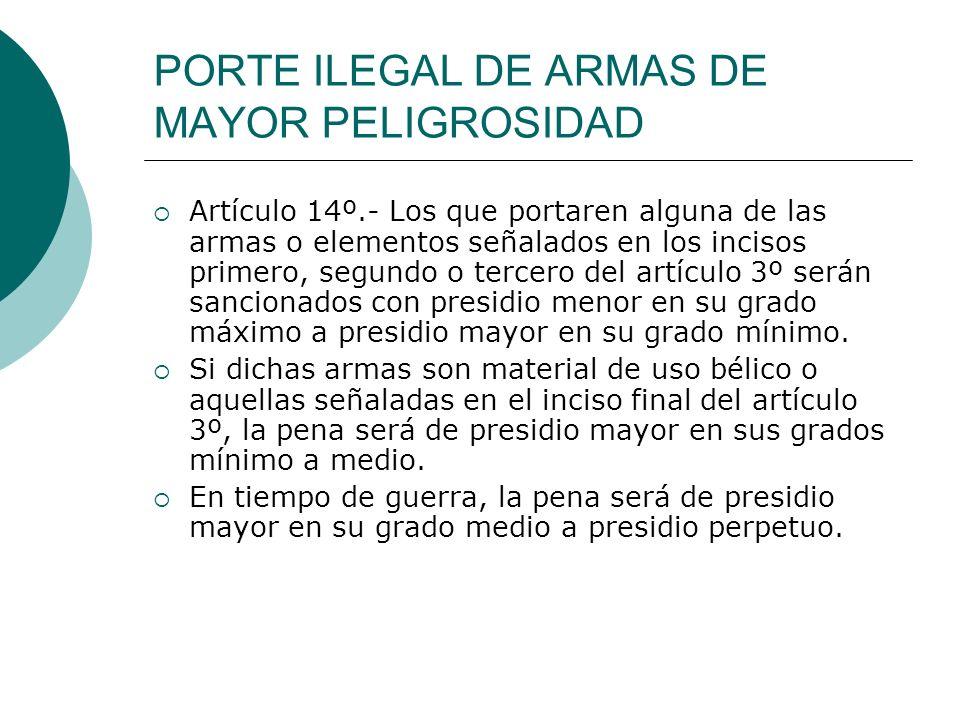 PORTE ILEGAL DE ARMAS DE MAYOR PELIGROSIDAD