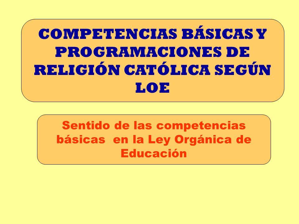 COMPETENCIAS BÁSICAS Y PROGRAMACIONES DE RELIGIÓN CATÓLICA SEGÚN LOE