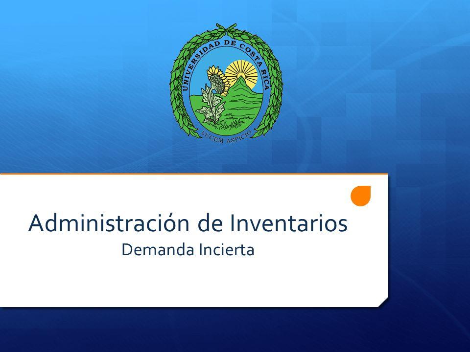 Administración de Inventarios Demanda Incierta
