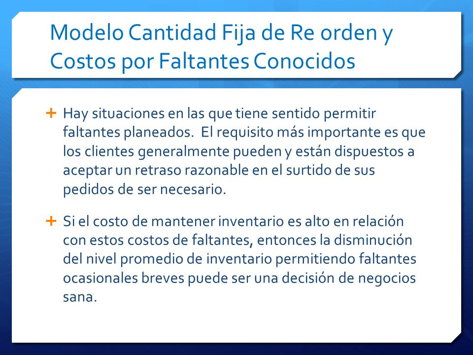 Modelo Cantidad Fija de Re orden y Costos por Faltantes Conocidos
