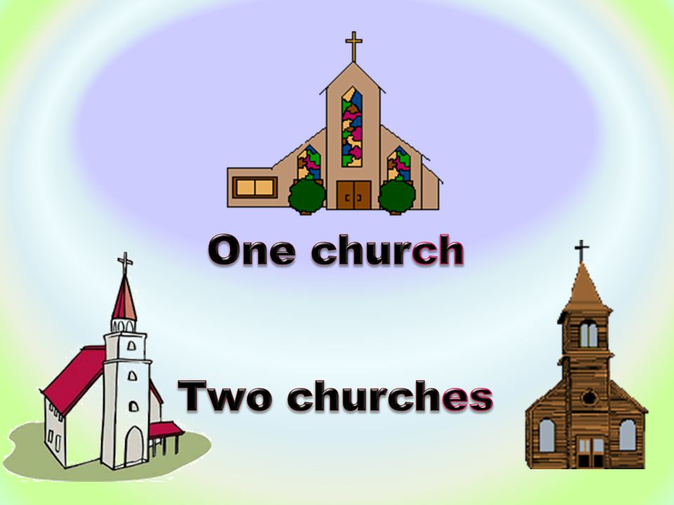 One church Two churches