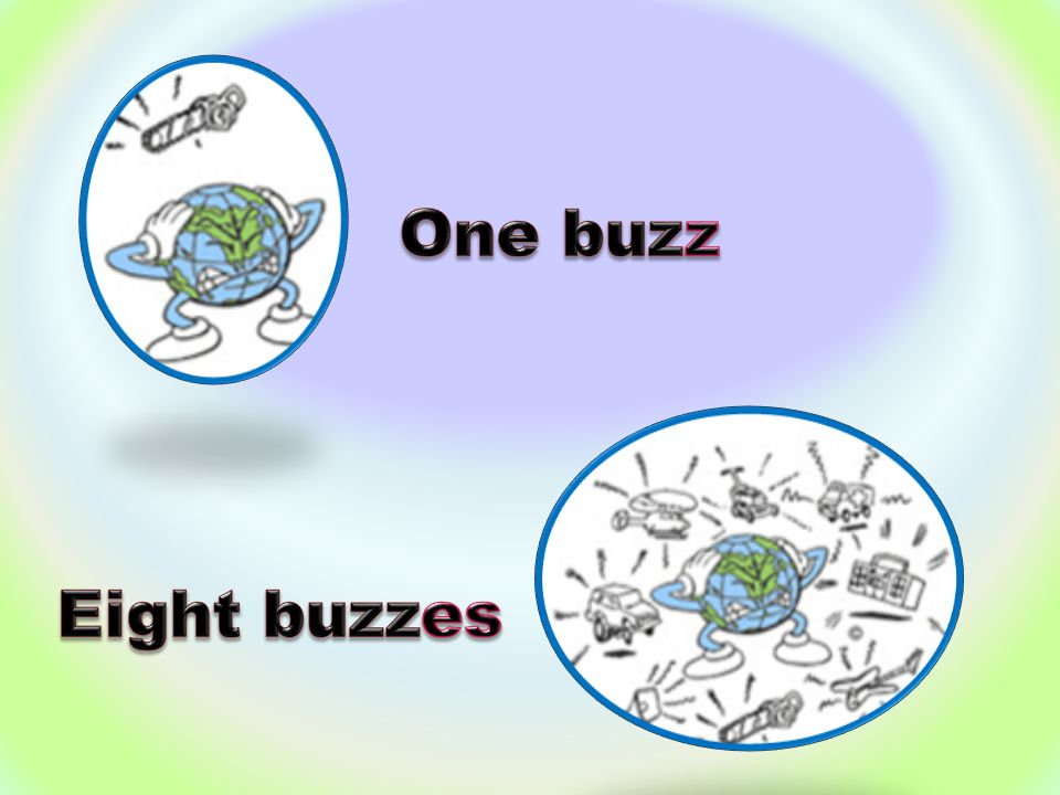 One buzz Eight buzzes