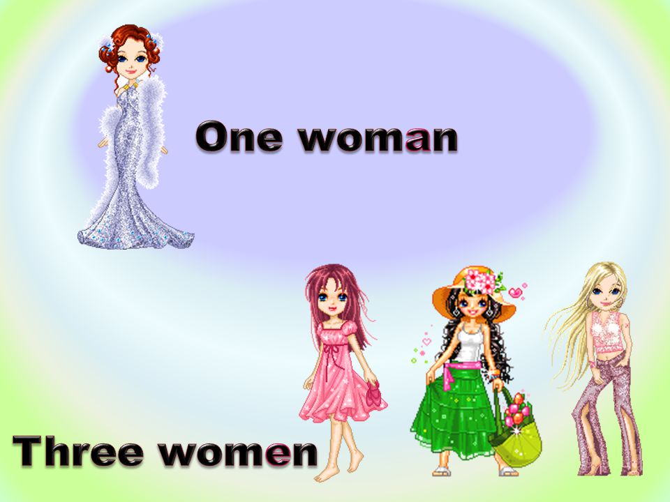 One woman Three women