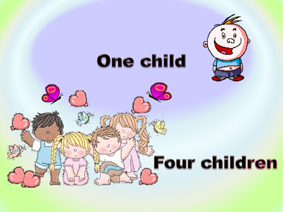 One child Four children