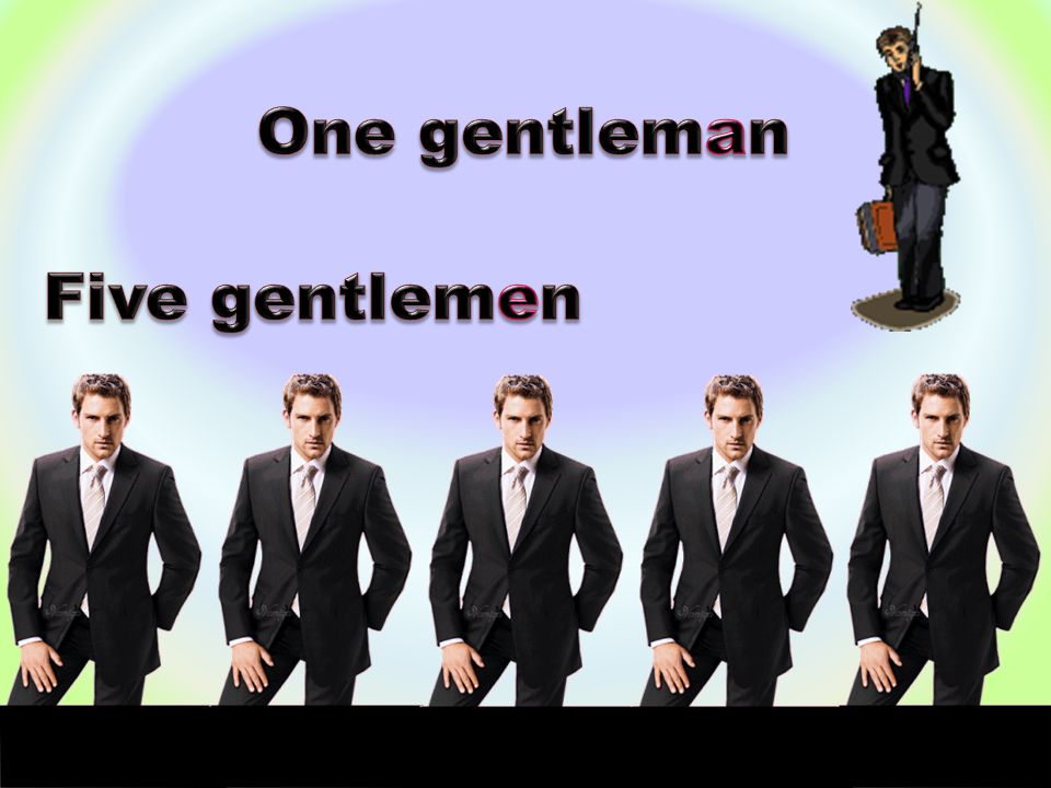 One gentleman Five gentlemen
