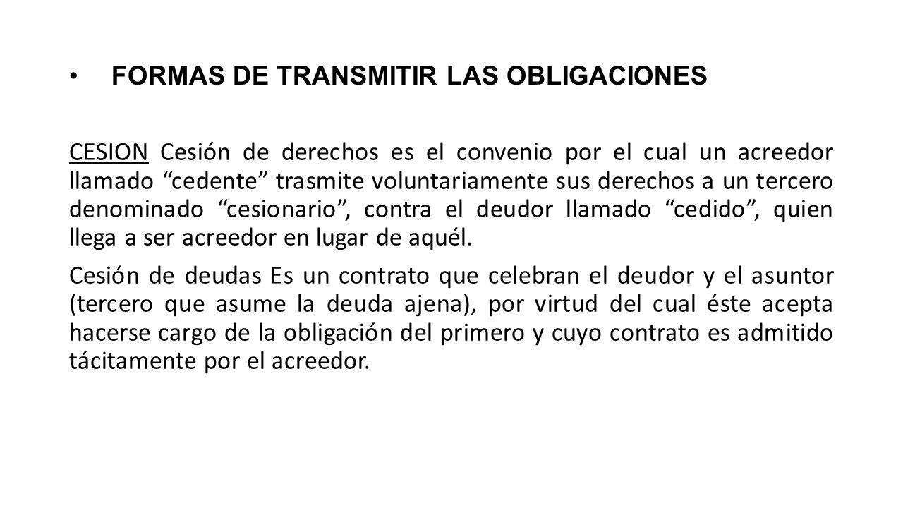 FORMAS DE TRANSMITIR LAS OBLIGACIONES