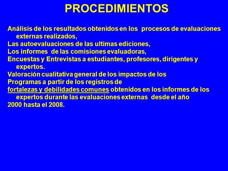 PROCEDIMIENTOSAnálisis de los resultados obtenidos en los procesos de evaluaciones externas realizados,