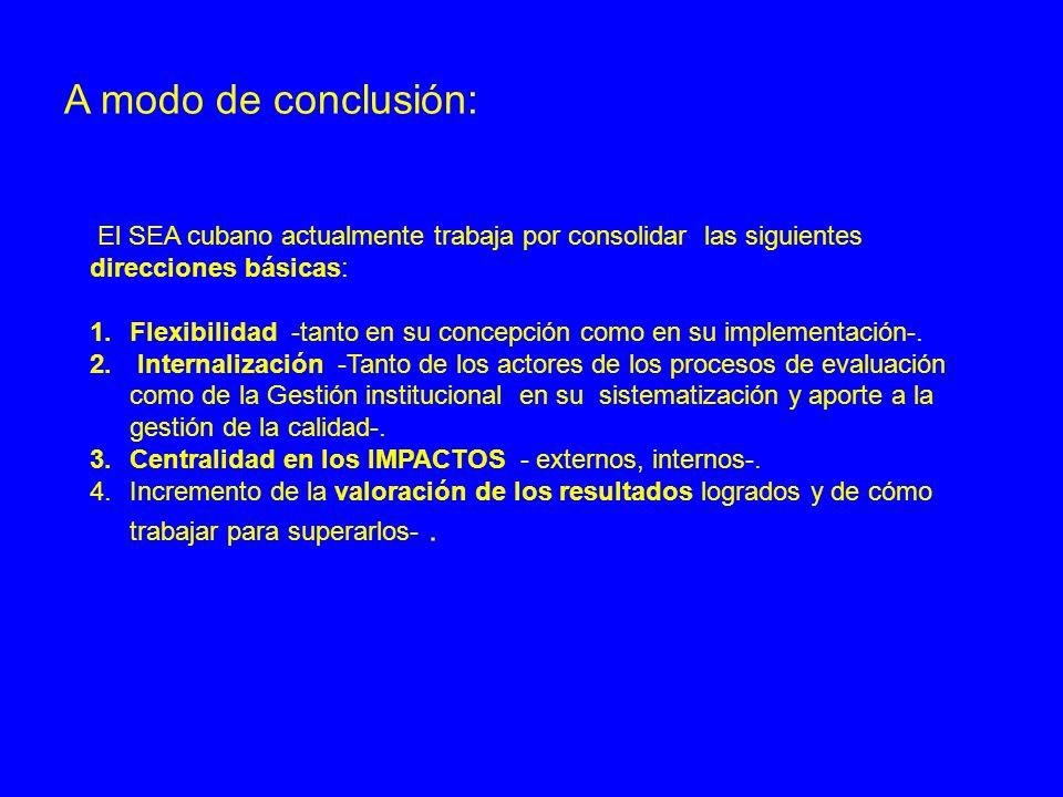 A modo de conclusión: El SEA cubano actualmente trabaja por consolidar las siguientes direcciones básicas:
