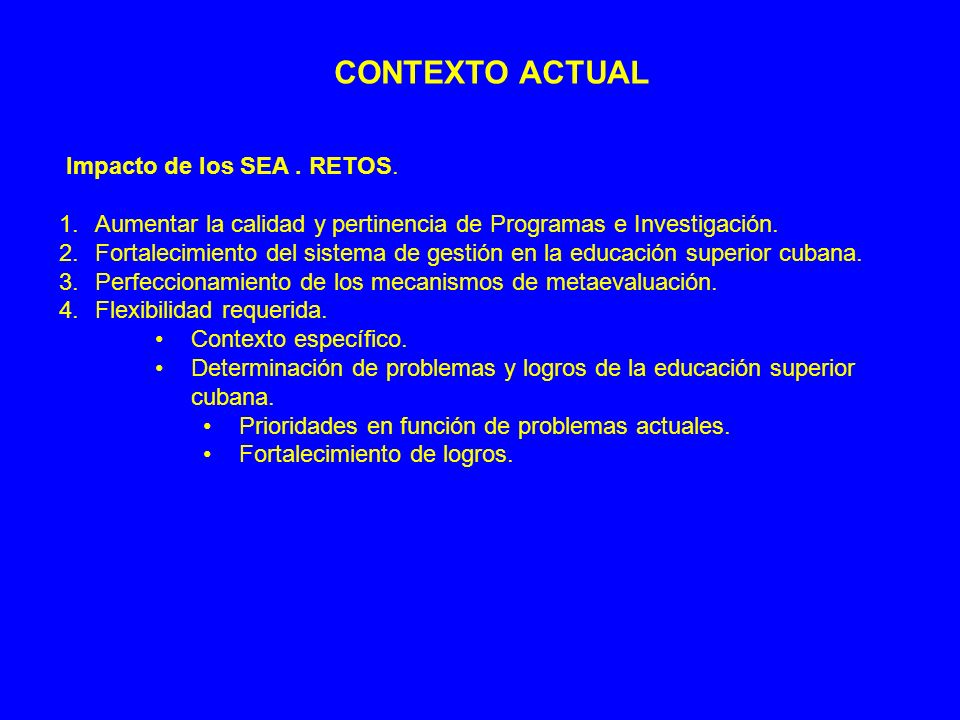 CONTEXTO ACTUAL Impacto de los SEA . RETOS.