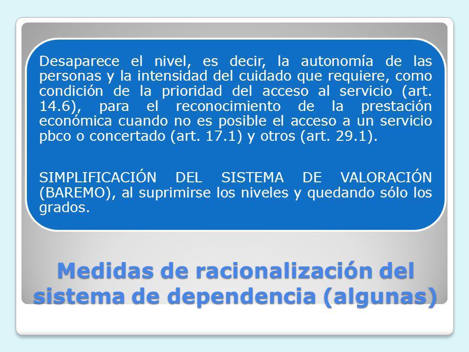Medidas de racionalización del sistema de dependencia (algunas)