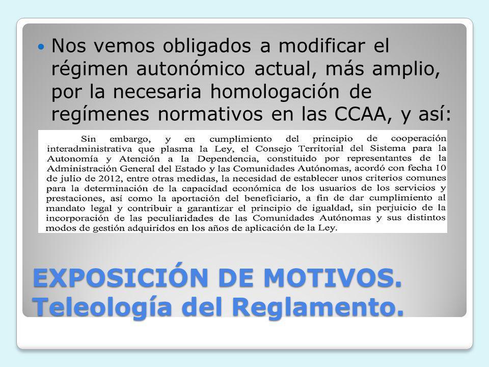 EXPOSICIÓN DE MOTIVOS. Teleología del Reglamento.