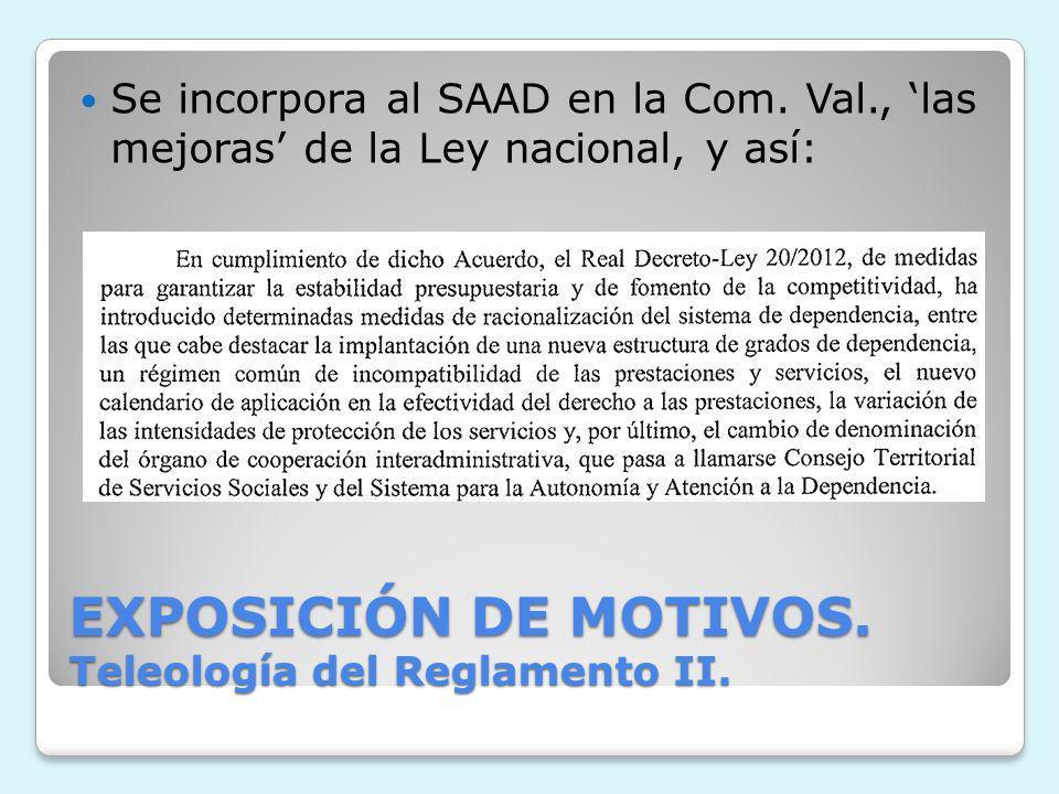 EXPOSICIÓN DE MOTIVOS. Teleología del Reglamento II.