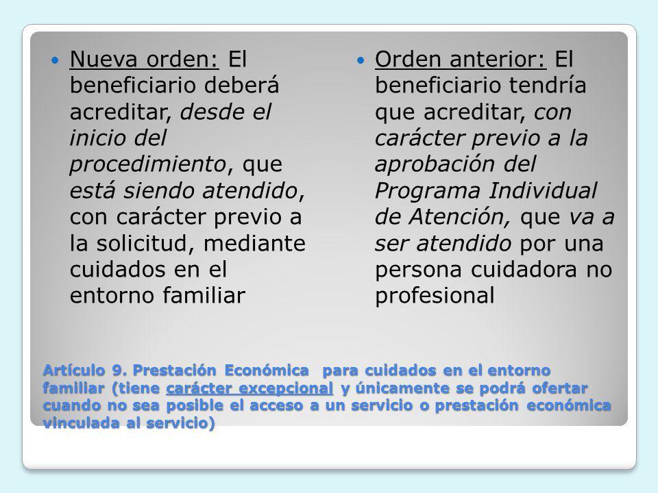 Nueva orden: El beneficiario deberá acreditar, desde el inicio del procedimiento, que está siendo atendido, con carácter previo a la solicitud, mediante cuidados en el entorno familiar