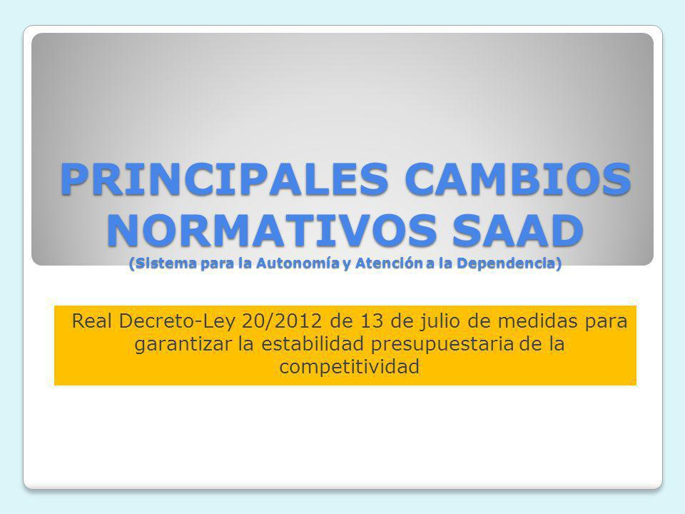 PRINCIPALES CAMBIOS NORMATIVOS SAAD (Sistema para la Autonomía y Atención a la Dependencia)