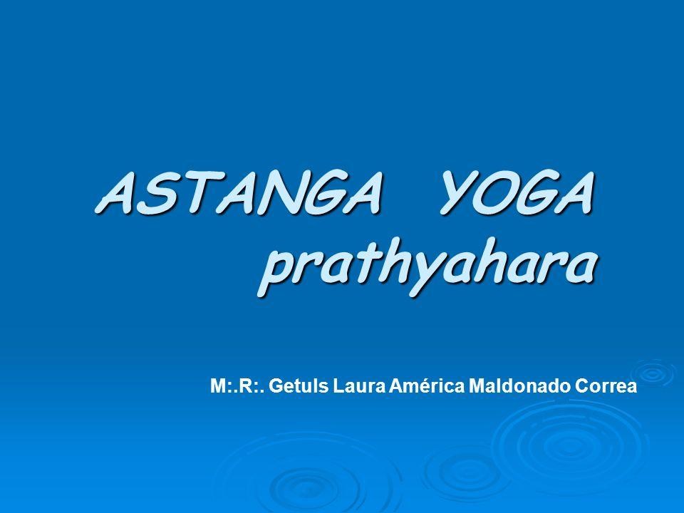 ASTANGA YOGA prathyahara