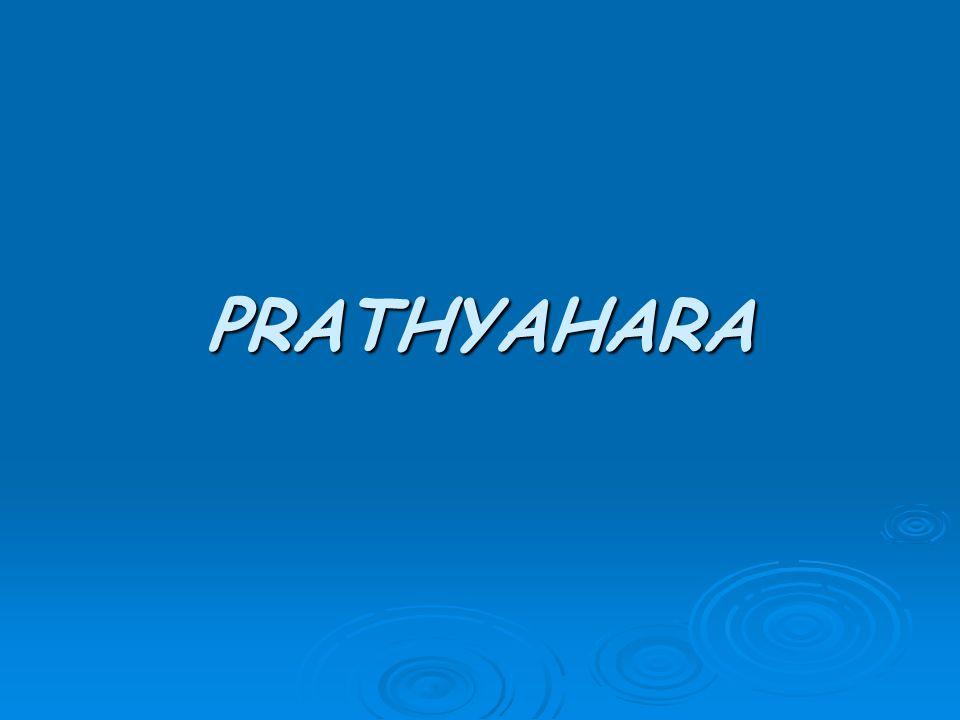 PRATHYAHARA