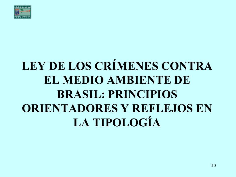 LEY DE LOS CRÍMENES CONTRA EL MEDIO AMBIENTE DE BRASIL: PRINCIPIOS ORIENTADORES Y REFLEJOS EN LA TIPOLOGÍA