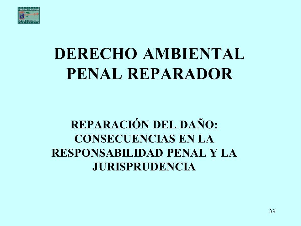 DERECHO AMBIENTAL PENAL REPARADOR