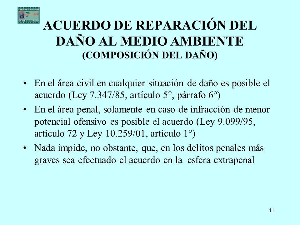 ACUERDO DE REPARACIÓN DEL DAÑO AL MEDIO AMBIENTE (COMPOSICIÓN DEL DAÑO)