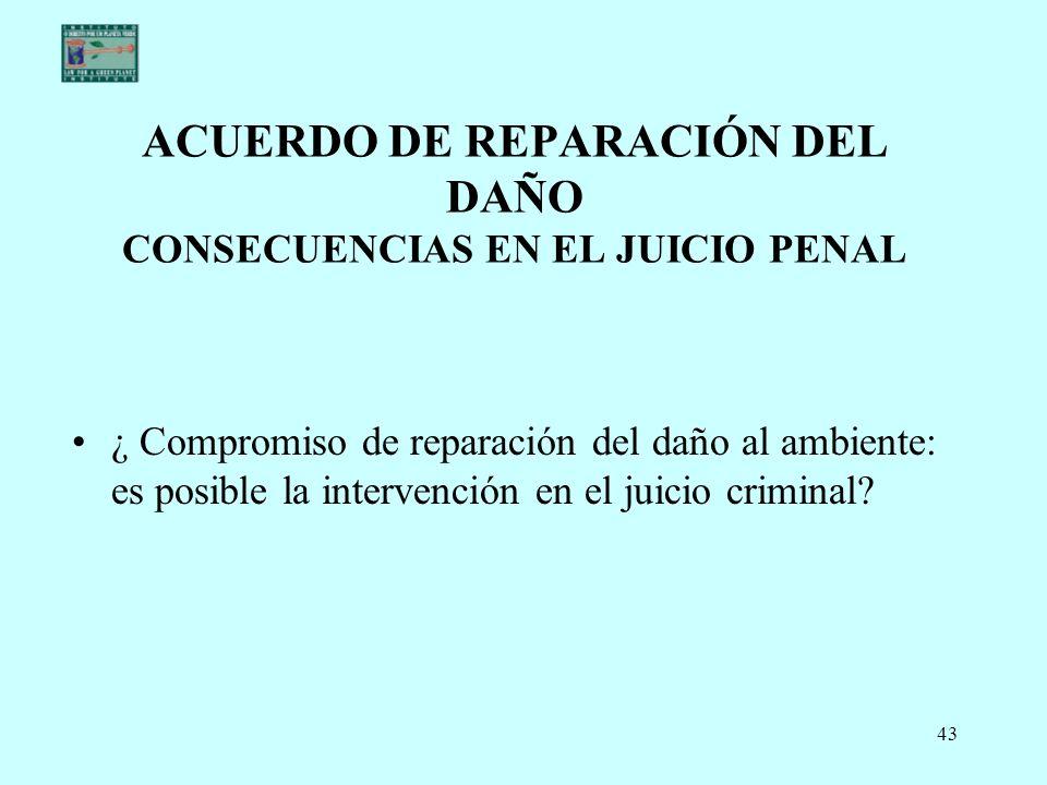 ACUERDO DE REPARACIÓN DEL DAÑO CONSECUENCIAS EN EL JUICIO PENAL