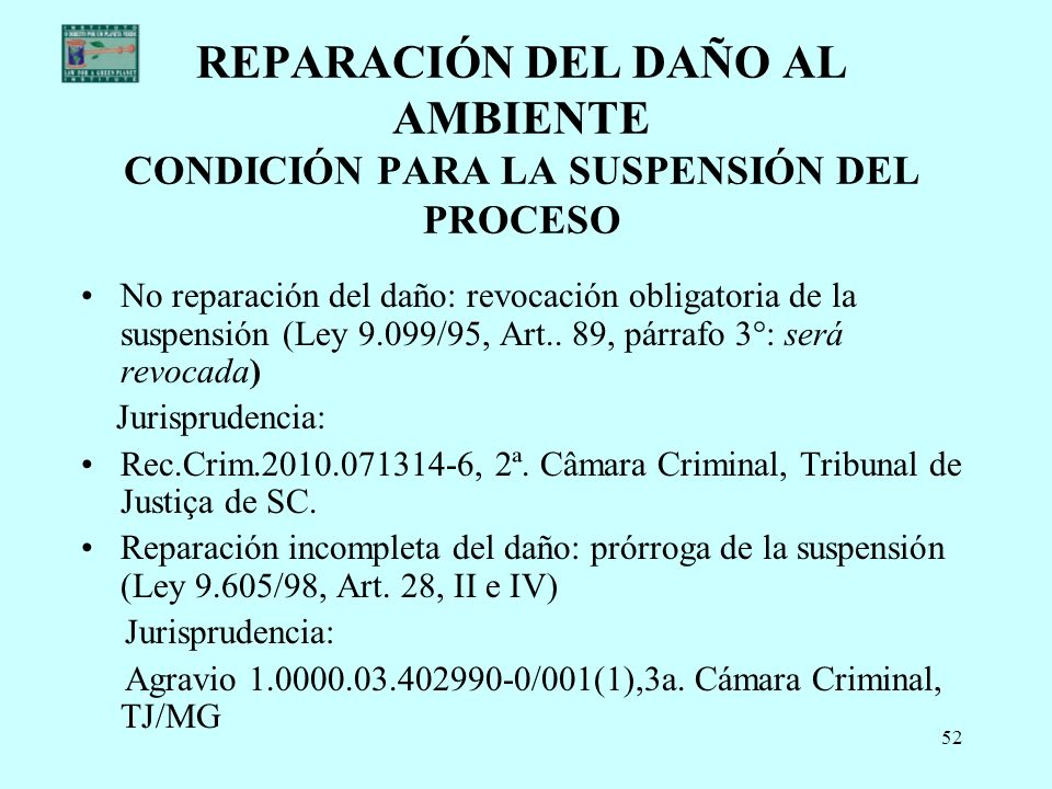 REPARACIÓN DEL DAÑO AL AMBIENTE CONDICIÓN PARA LA SUSPENSIÓN DEL PROCESO