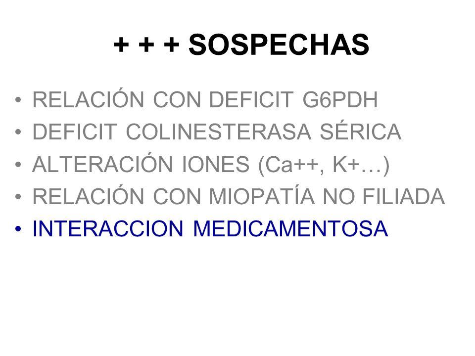 + + + SOSPECHAS RELACIÓN CON DEFICIT G6PDH