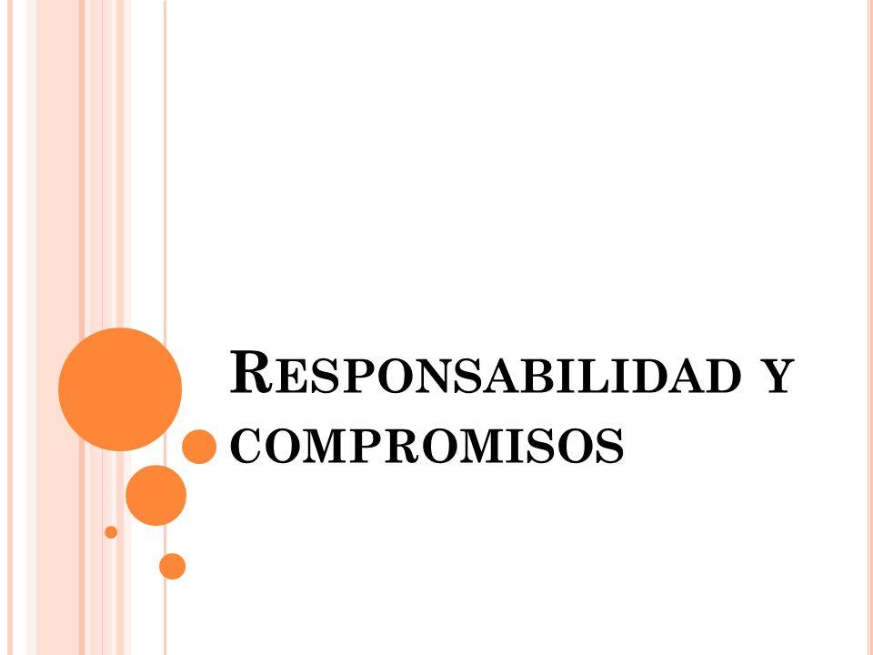Responsabilidad y compromisos
