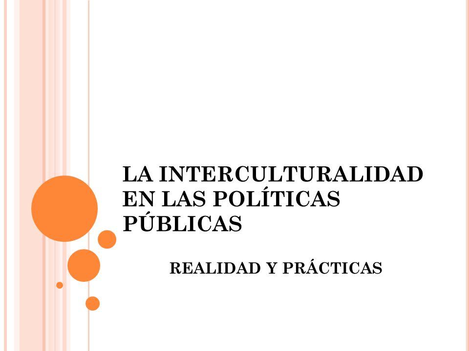 LA INTERCULTURALIDAD EN LAS POLÍTICAS PÚBLICAS