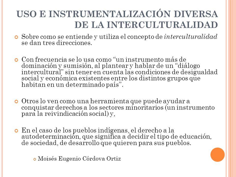 USO E INSTRUMENTALIZACIÓN DIVERSA DE LA INTERCULTURALIDAD
